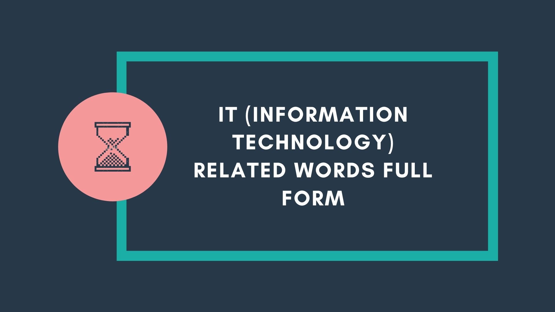 IT (Information Technology) Related Words Full Form